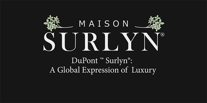 Maison Surlyn®: DuPont™ Surlyn®: A Global Expression of Luxury
