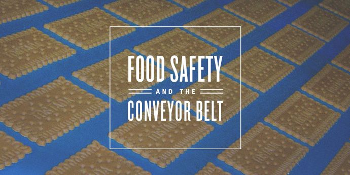 Food Safety & the Conveyor Belt